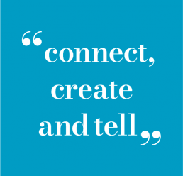 Connect create and tell