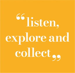 Listen explore and collect